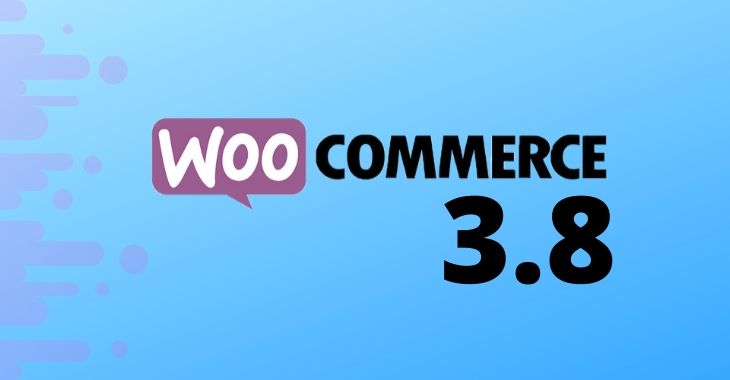 What's New on the WooCommerce 3.8 in 2020?